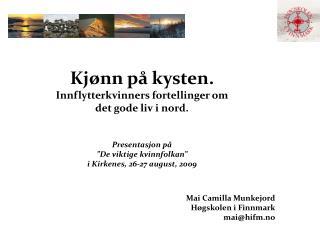 Kj nn p  kysten. Innflytterkvinners fortellinger om  det gode liv i nord.   Presentasjon p   De viktige kvinnfolkan   i