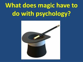What does magic have to do with psychology?