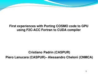 Cristiano Padrin (CASPUR)  Piero Lanucara (CASPUR)– Alessandro Cheloni (CNMCA)