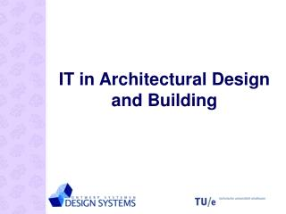 IT in Architectural Design and Building