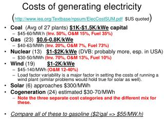 Costs of generating electricity ( iea/Textbase/npsum/ElecCostSUM.pdf   $US quoted )
