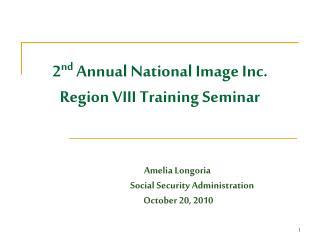 2 nd  Annual National Image Inc. Region VIII Training Seminar