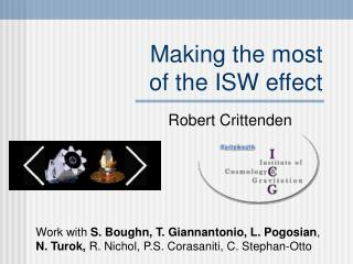 Making the most of the ISW effect