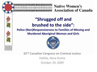 32 nd  Canadian Congress on Criminal Justice Halifax, Nova Scotia October 29, 2009