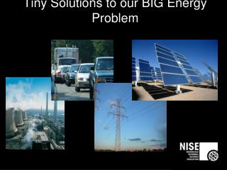 Tiny Solutions to our BIG Energy Problem