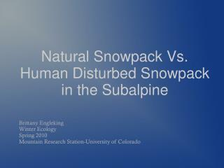 Natural Snowpack Vs. Human Disturbed Snowpack in the Subalpine