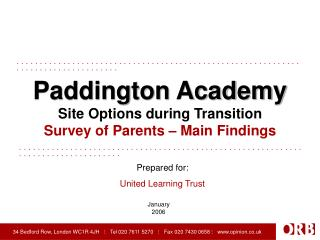 Paddington Academy Site Options during Transition Survey of Parents – Main Findings