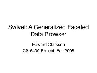 Swivel: A Generalized Faceted Data Browser