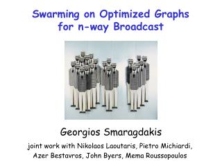 Swarming on Optimized Graphs  for n-way Broadcast
