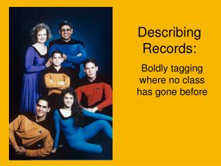 Describing Records: