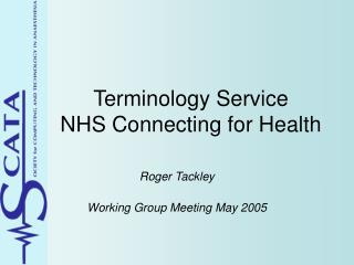 Terminology Service NHS Connecting for Health