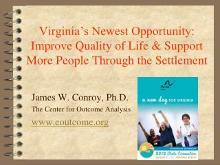 James W. Conroy, Ph.D. The Center for Outcome Analysis eoutcome