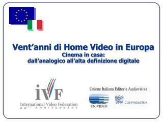 Vent'anni di Home Video in Europa Cinema in casa:  dall'analogico all'alta definizione digitale