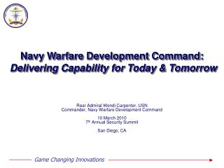 Rear Admiral Wendi Carpenter, USN Commander, Navy Warfare Development Command 10 March 2010