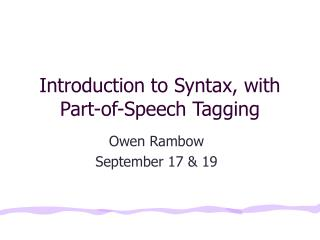 Introduction to Syntax, with Part-of-Speech Tagging