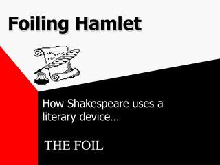 Foiling Hamlet