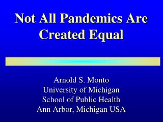 Not All Pandemics Are Created Equal