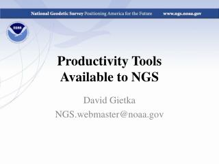 Productivity Tools  Available to NGS