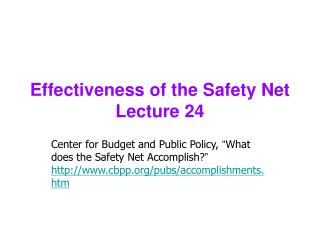 Effectiveness of the Safety Net Lecture 24