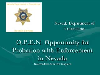 O.P.E.N. Opportunity for Probation with Enforcement in Nevada Intermediate Sanction Program