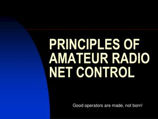 PRINCIPLES OF AMATEUR RADIO NET CONTROL