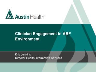 Clinician Engagement in ABF Environment