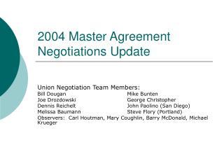 2004 Master Agreement Negotiations Update