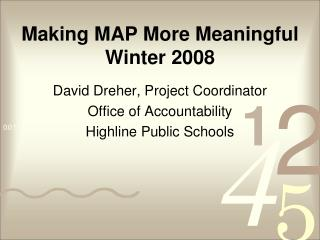 Making MAP More Meaningful Winter 2008