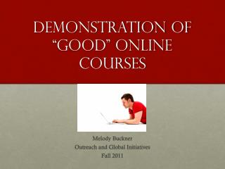 "Demonstration  of ""Good"" Online Courses"