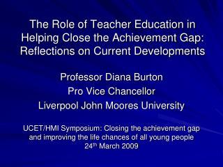 Professor Diana Burton  Pro Vice Chancellor  Liverpool John  Moores  University