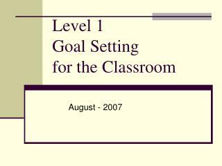 Level 1  Goal Setting for the Classroom