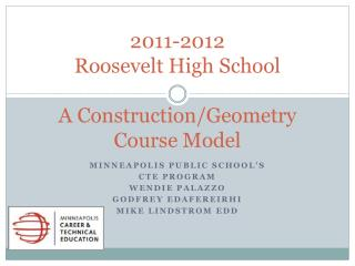 2011-2012  Roosevelt High School  A Construction/Geometry  Course Model