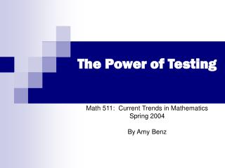 The Power of Testing