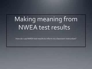 Making  meaning from NWEA  test results