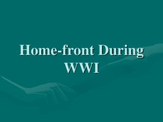 Home-front During WWI