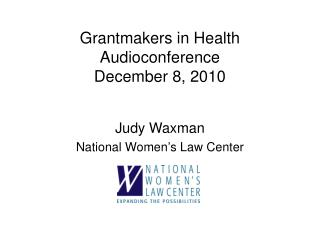 Grantmakers in Health Audioconference December 8, 2010