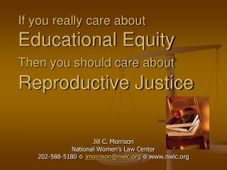 If you really care about  Educational Equity Then you should care about Reproductive Justice