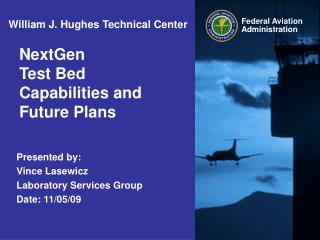 NextGen Test Bed Capabilities and Future Plans