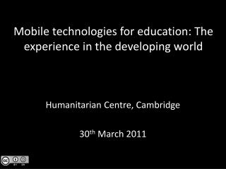 Mobile technologies for education: The experience in the developing world