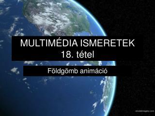 MULTIMÉDIA ISMERETEK 18. tétel