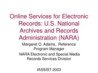 Online Services for Electronic Records: U.S. National Archives and Records Administration (NARA)