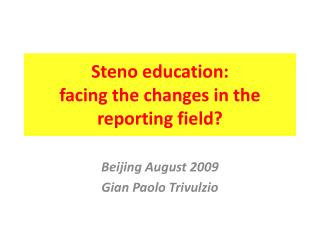 Steno education: facing the changes in the reporting field?