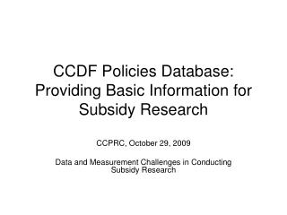 CCDF Policies Database:  Providing Basic Information for Subsidy Research