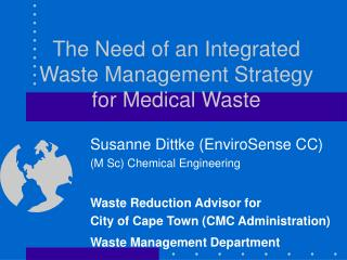 The Need of an Integrated Waste Management Strategy for Medical Waste