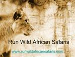 Run Wild African Safaris