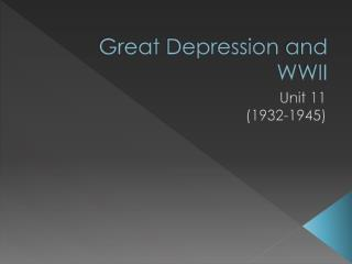 Great Depression  and  W WII