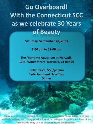 Go  Overboard! With  the Connecticut SCC as  we celebrate 30 Years of Beauty