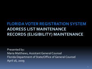 Florida Voter Registration System  Address List Maintenance Records (Eligibility ) Maintenance