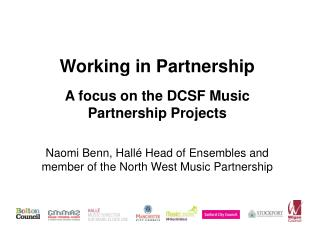 Working in Partnership A focus on the DCSF Music Partnership Projects