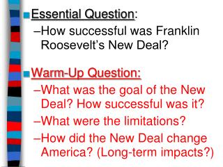 Essential Question : How successful was Franklin Roosevelt's New Deal? Warm-Up Question: